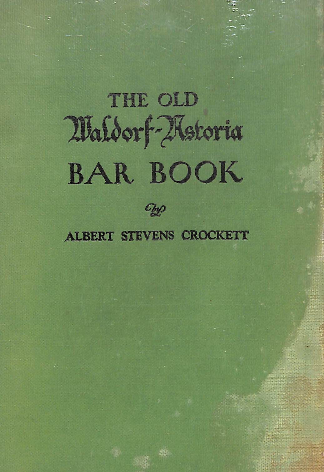 """The Old Waldorf-Astoria Bar Book"""