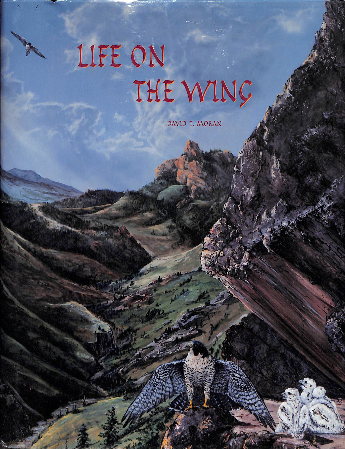 """Life On The Wing: Adventures With Birds Of Prey"" MORAN, David T."