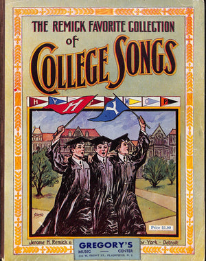 """The Remick Favorite Collection of College Songs"" Rosey, George"