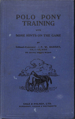 """Polo Pony Training with Some Hints on The Game"" Col. F. W. Ramsey"