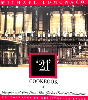 """The ""21"" Cookbook: Recipes and Lore for New York's Fabled Restaurant"" 1995 (Signed!)"