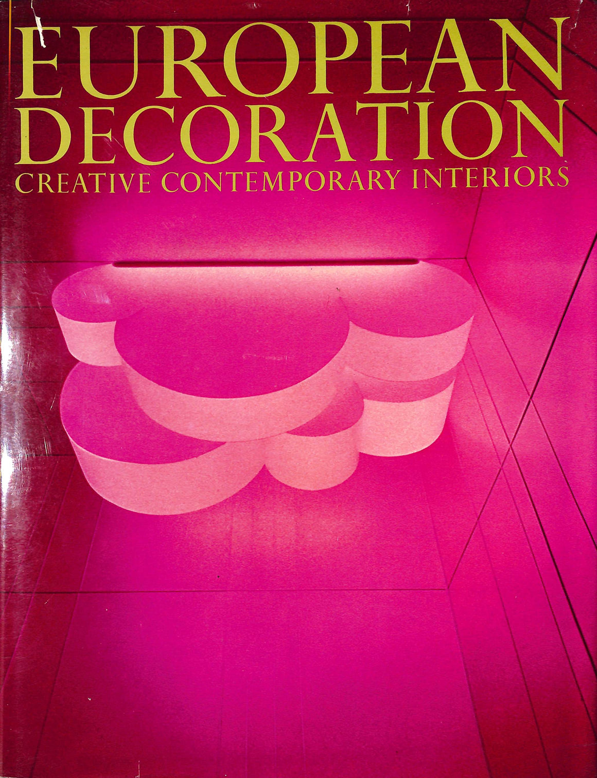"""European Decoration: Creative Contemporary Interiors"" Bernier, Georges and Rosamond [edited by]"