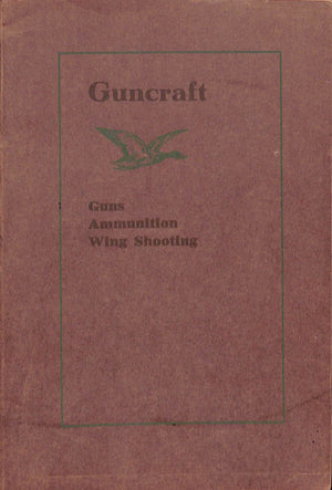 """Guncraft: Guns, Ammunition Wing & Trap Shooting"" 1912 BRUETTE, William A."