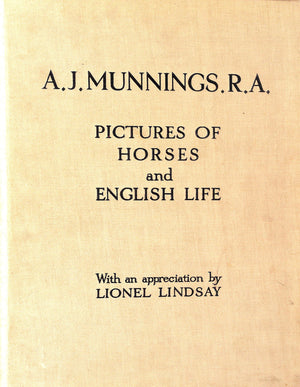 """Pictures of Horses and English Life"" A.J. Munnings R.A."