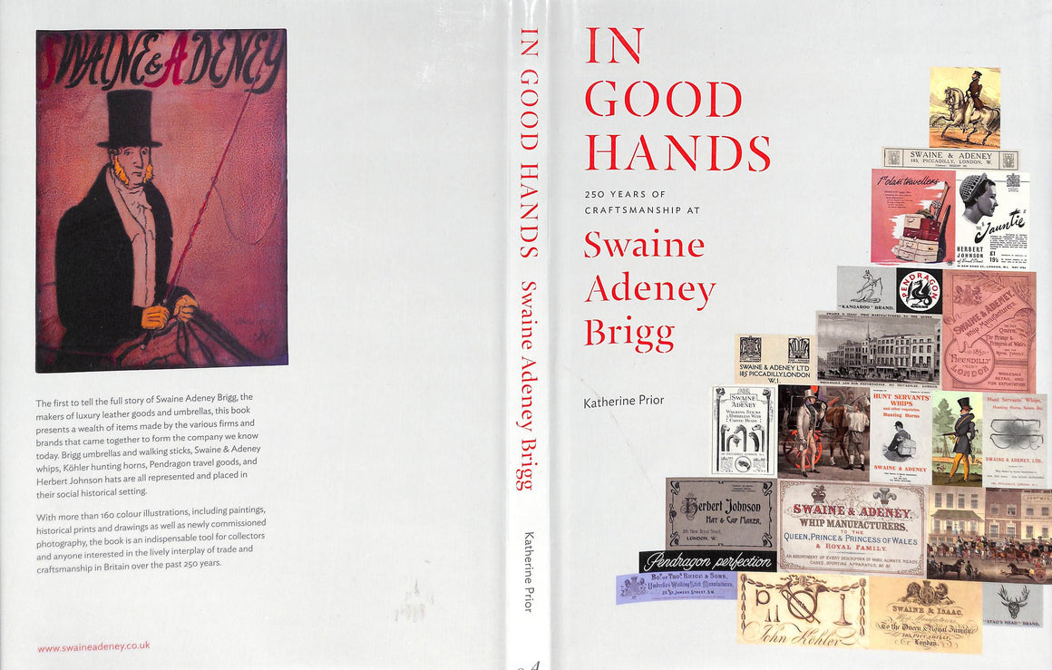 """In Good Hands: 250 Years of Craftsmanship at Swaine Adeney Brigg"" Prior, Katherine"