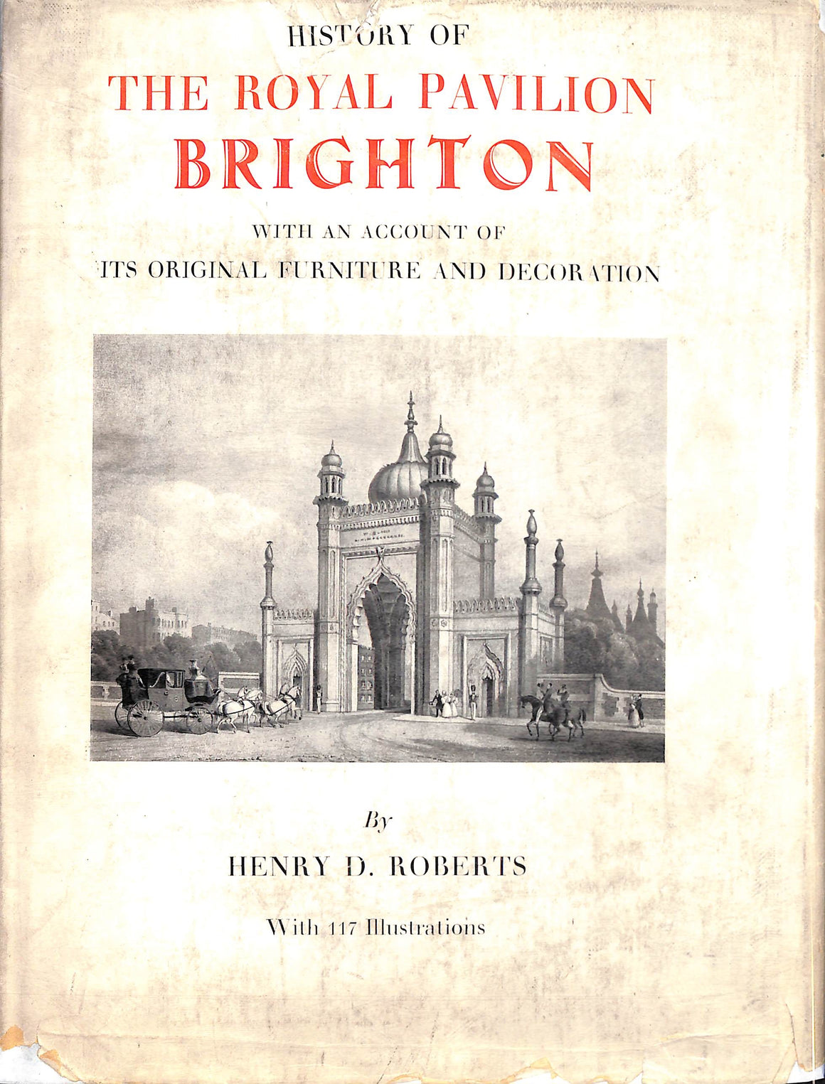 """History of The Royal Pavilion Brighton"" 1939 ROBERT, Henry D."