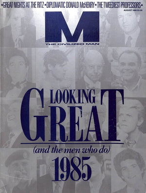 """M The Civilized Man: Looking Great August 1985"""