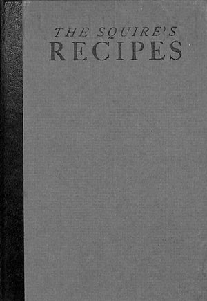 """The Squire's Recipes"" Hoggson, Thomas"