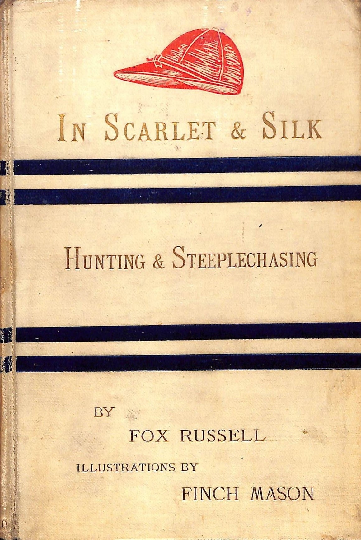 """In Scarlet & Silk: Hunting & Steeplechasing"" RUSSELL, Fox"