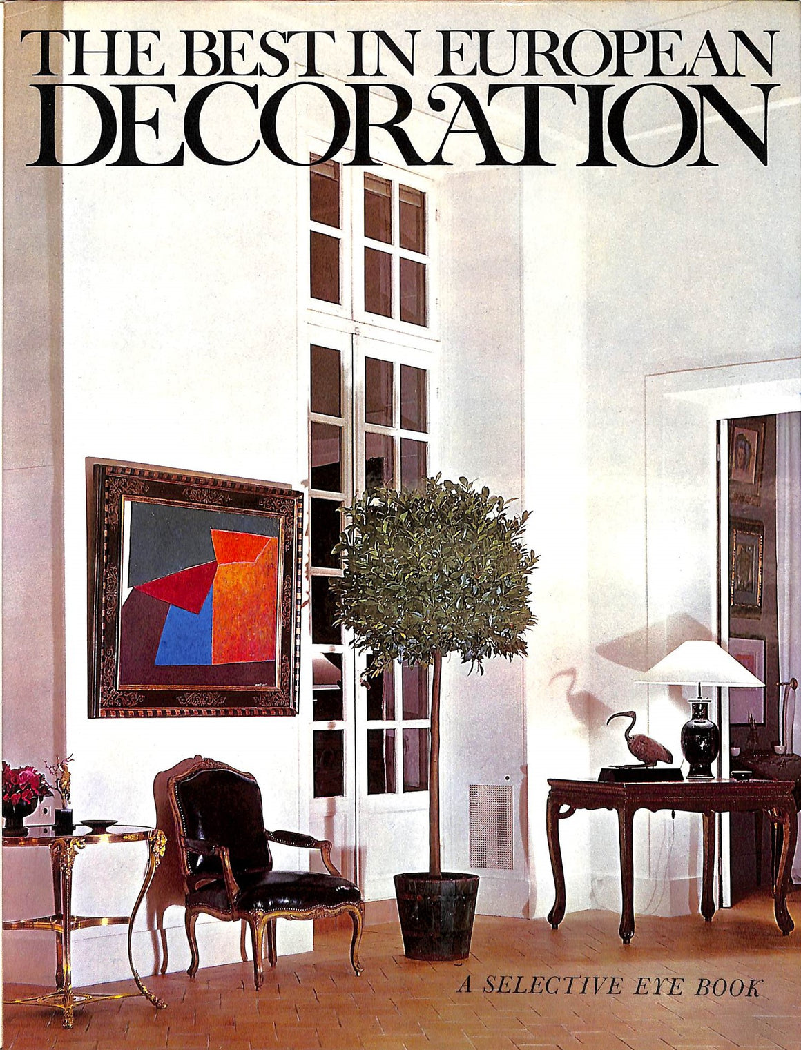 """The Best in European Decoration"" Bernier, Georges and Rosamond [edited by]"