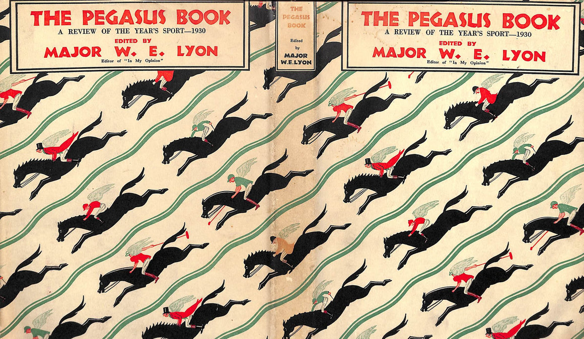 """The Pegasus Book: A Review of the Year's Sport - 1930"" LYON, Major W.E."