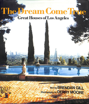 """The Dream Come True: Great Houses of Los Angeles"" 1980 GILL, Brendan & MOORE, Derry"