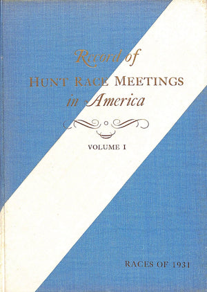 """Record of Hunt Race Meetings in America Volume I"" VISCHER, Peter [editor]"