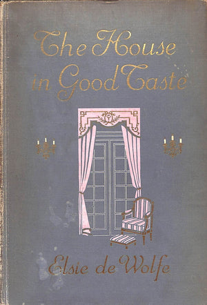 """The House in Good Taste"" Elsie de Wolfe"