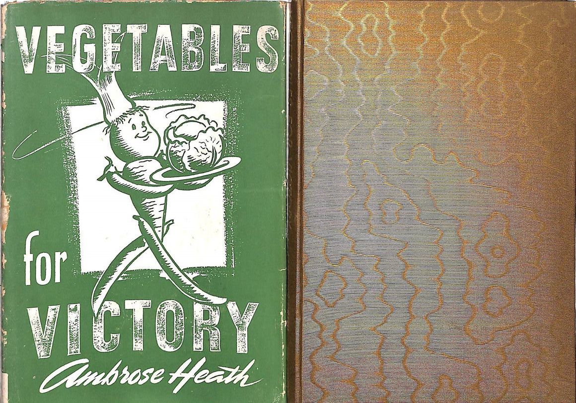 """Vegetables for Victory: Some 600 Main Vegetable Dishes"" HEATH, Ambrose"