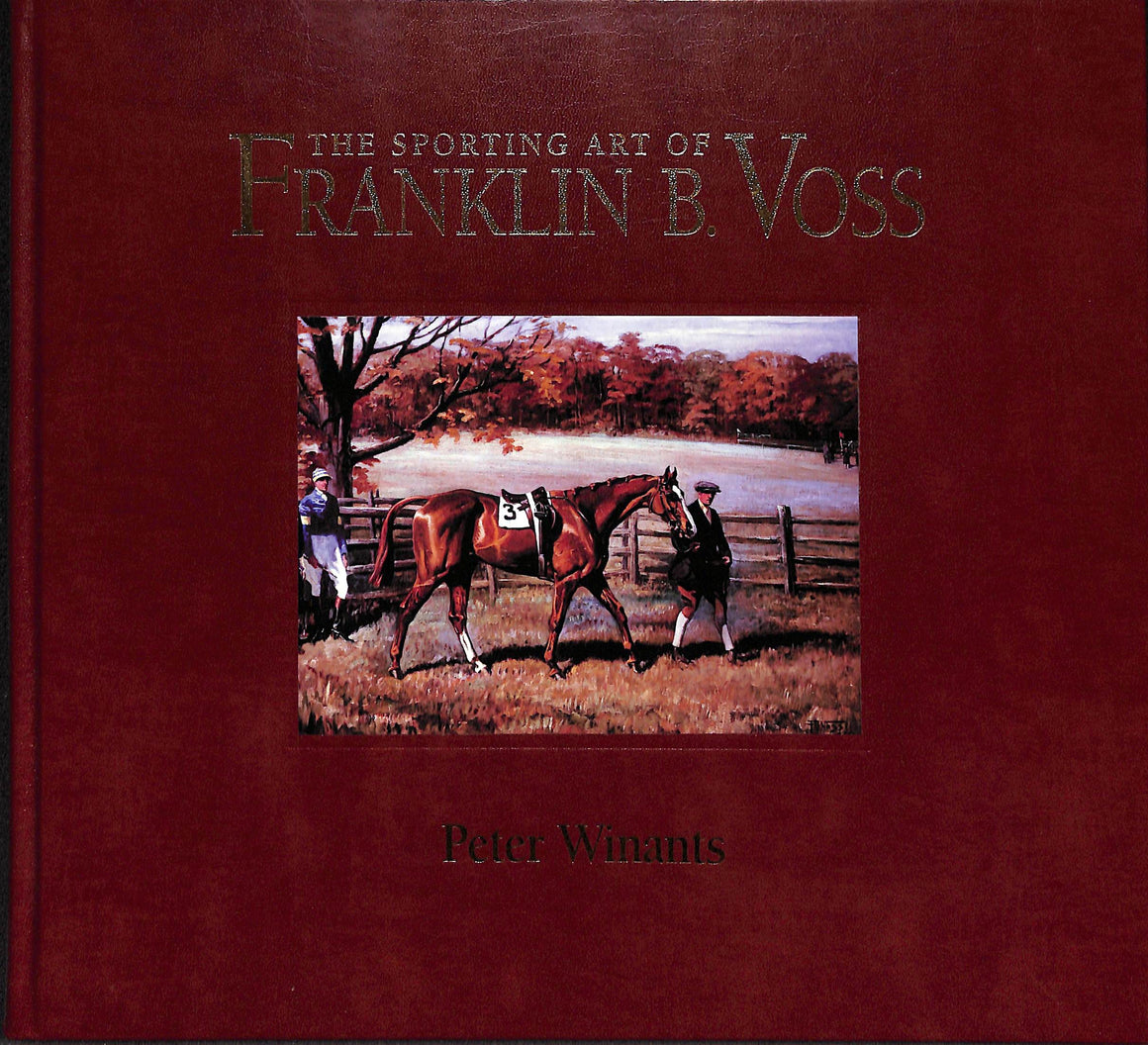 """The Sporting Art of Franklin B. Voss"" Winants, Peter"