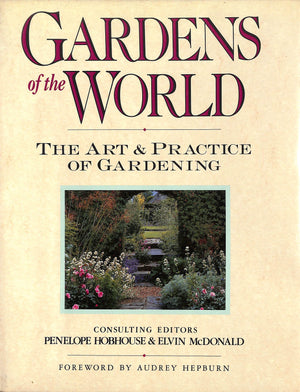 """Gardens of the World: The Art & Practice of Gardening"" (Signed by Audrey Hepburn!) Hobhouse, Penelope & McDonald, Elvin"