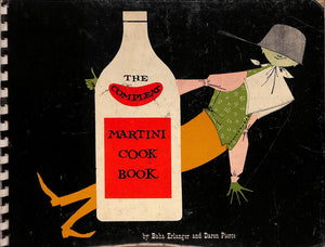 """The Compleat Martini Cook Book"" ERLANGER, Baba and PIERCE, Daren"