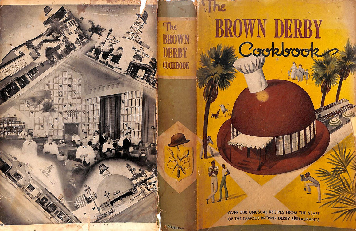 """The Brown Derby Cookbook: Over 500 Unusual Recipes from the Staff of the Famous Brown Derby Restaurants"""