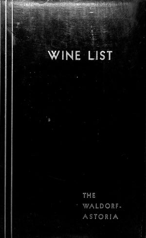 """Wine List: The Waldorf-Astoria"" 1938"
