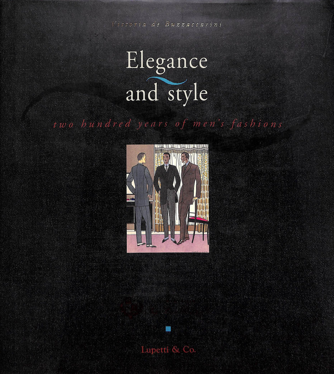 """Elegance and Style: Two Hundred Years of Men's Fashions"" de BUZZACCARINI, Vittoria"