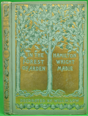 """In The Forest of Arden"" MABIE, Hamilton Wright"