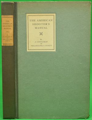 """The American Shooter's Manual"" A Gentleman of Philadelphia County"