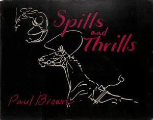 """Spills and Thrills"" 1933 Brown, Paul w/ Original Pencil Drawing"