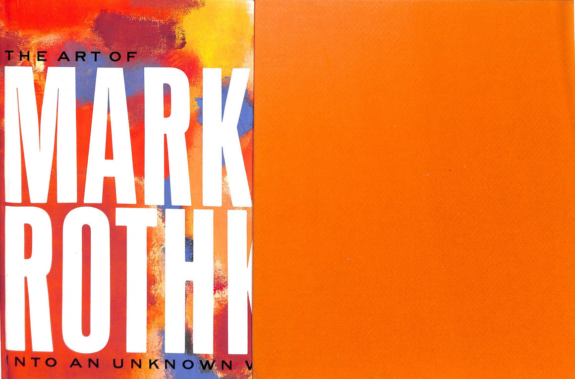 """The Art of Mark Rothko: Into an Unknown World"" GLIMCHER, Marc"