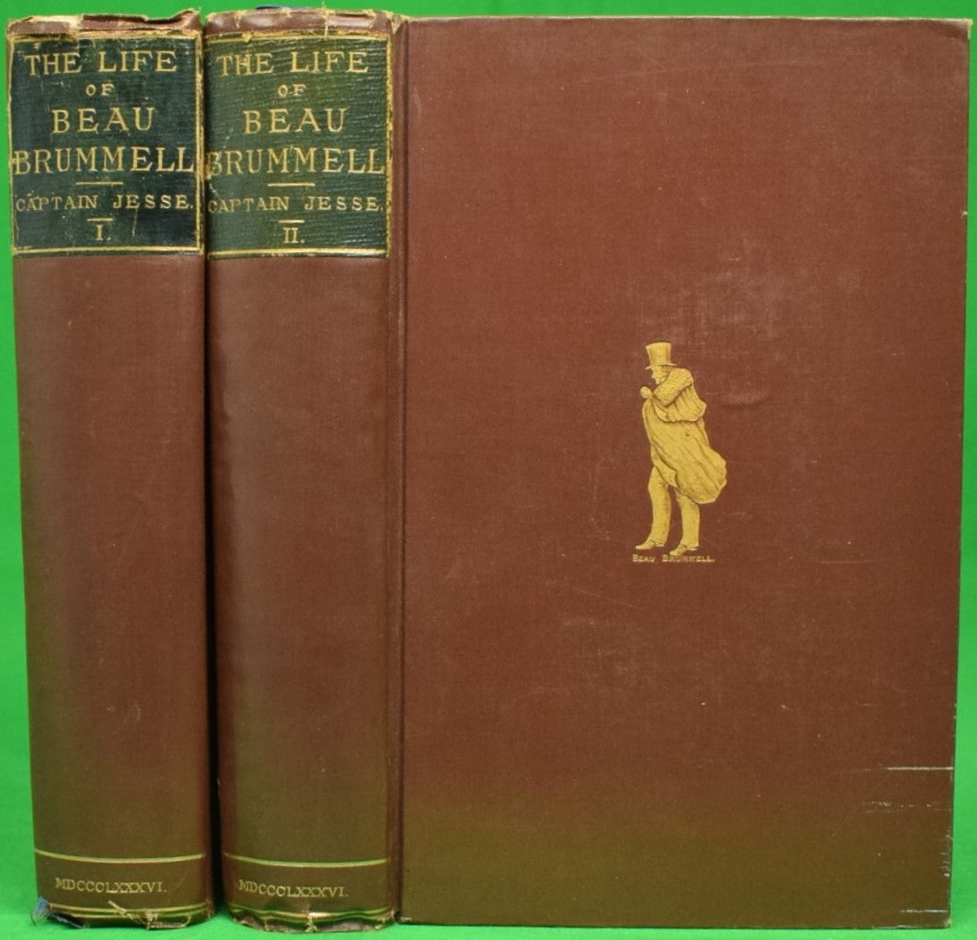 """The Life of George Brummell, Esq Commonly Called Beau Brummell"""