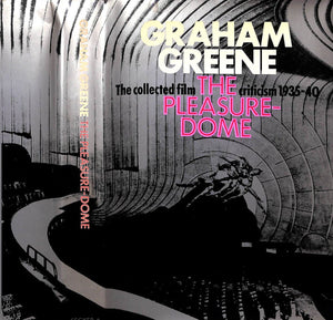 """The Pleasure Dome The Collective Film Criticism 1935-40"" Greene, Graham"