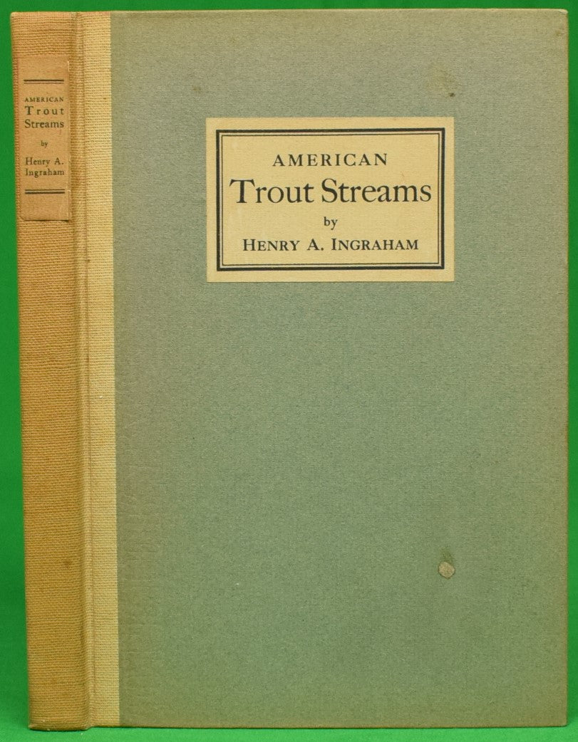 """American Trout Streams"" 1926 INGRAHAM, Henry Andrews"