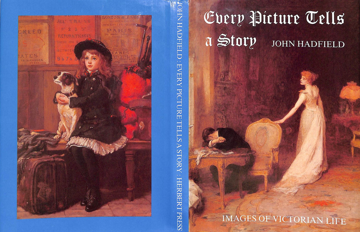 """Every Picture Tells a Story: Images of Victorian Life"" Hadfield, John [commentary by]"