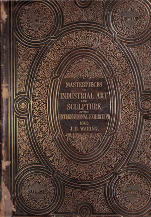 """Masterpieces of Industrial Art and Sculpture at the International Exhibition: Vol: I - III"" WARING, J.B."