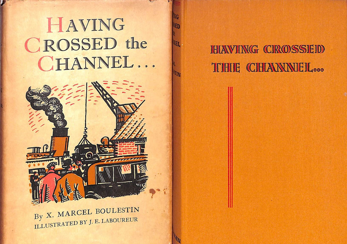 """Having Crossed The Channel..."" Boulestin, X. Marcel"