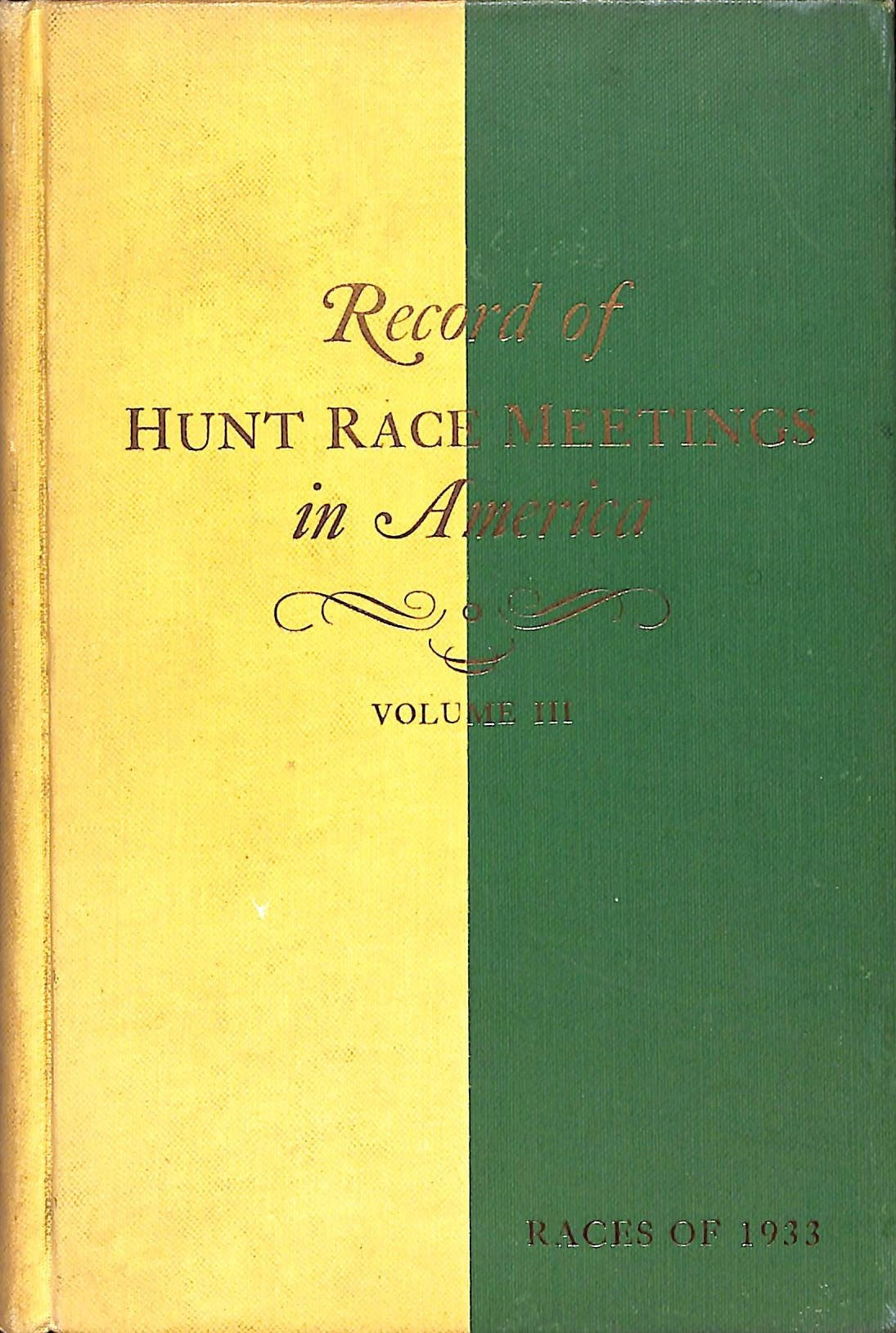 """Record of Hunt Race Meetings in America Volume 3, Races of 1933"" VISCHER, Peter [editor]"