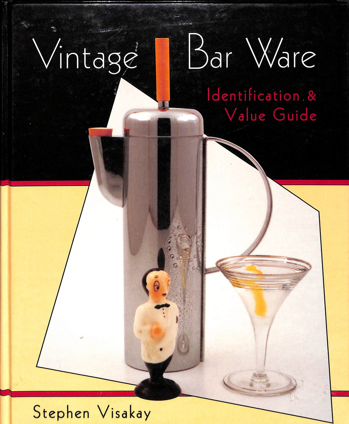"""Vintage Bar Ware: Identification & Value Guide"" Visakay, Stephen"