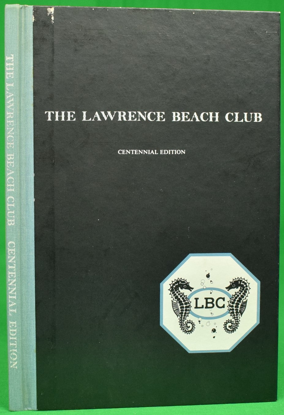 """The Lawrence Beach Club Centennial Edition"" 1986 ALLISON, Benjamin R., M.D."