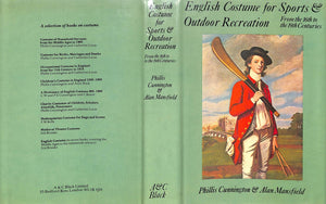 """English Costume for Sports & Outdoor Recreation: From the 16th to 19th Centuries"" Phillis Cunnington & Alan Mansfield"