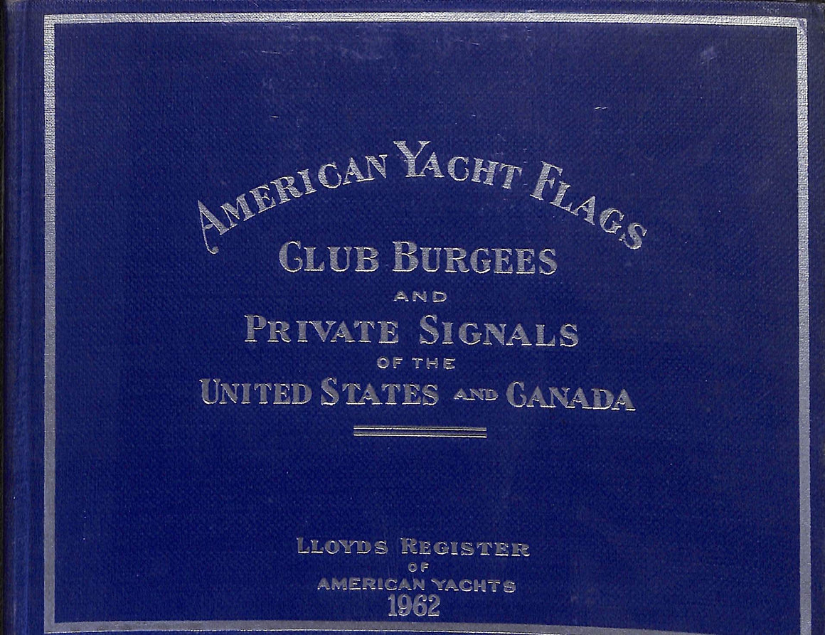 """American Yacht Flags/ Club Burgees and Private Signals 1962"" Lloyds Register"