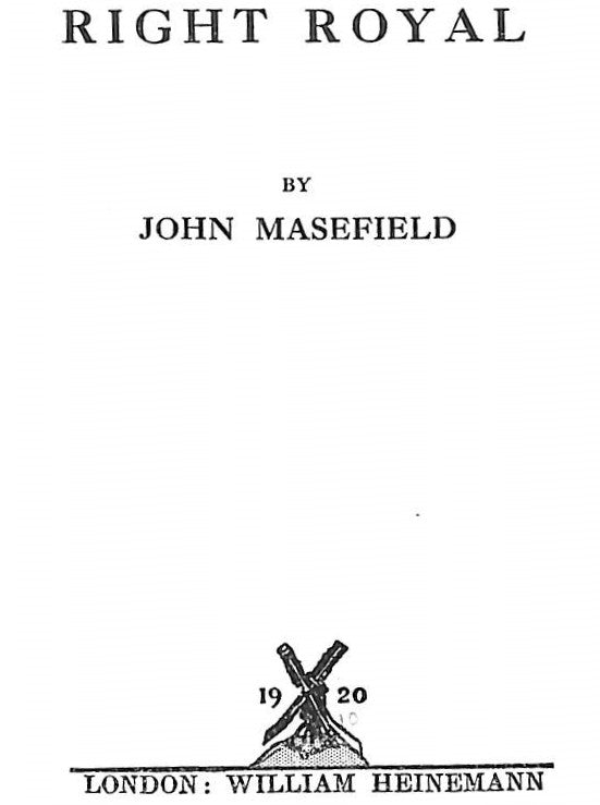 """Right Royal"" Masefield, John"