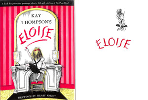 """Eloise: A Little Girl Who Lives at The Plaza Hotel"" Thompson, Kay"