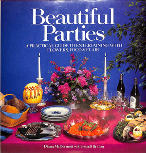 """Beautiful Parties: A Practical Guide to Entertaining"" McDermott, Diana"