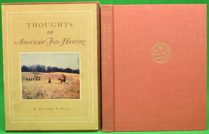 """Thoughts on American Fox-Hunting"" 1958 HULL, Denison B. [M.F.H., The Fox River Valley Hunt]"