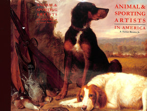 """Animal & Sporting Artists in America"" REUTER, F. Turner Jr."