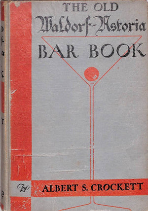"""The Old Waldorf-Astoria Bar Book"" Crockett, Albert Stevens"