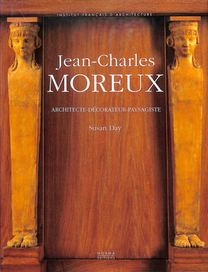 """Jean-Charles Moreux: Architecte-Decorateur-Paysagiste"" 1999 DAY, Susan"