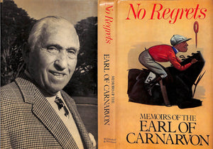 """No Regrets: Memoirs of the Earl of Carnarvon"" The Earl of Carnarvon"
