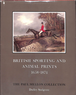 """British Sporting and Animal Prints 1658-1874"" SNELGROVE, Dudley [compiled by]"