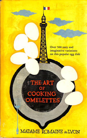 The Art of Cooking Omelettes by Madame Romaine de Lyon
